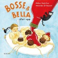 bokomslag Bosse & Bella äter upp
