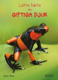bokomslag Lätta fakta om giftiga djur