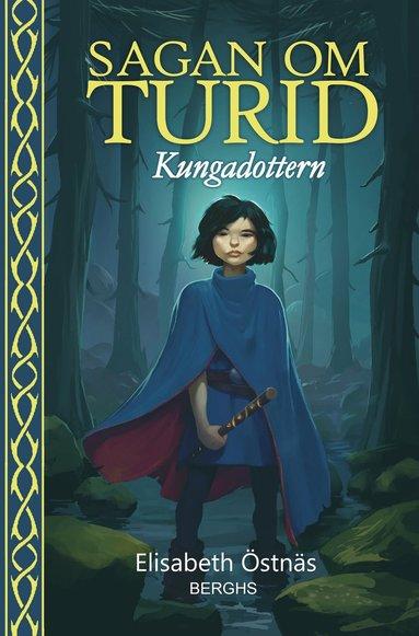 bokomslag Sagan om Turid. Kungadottern