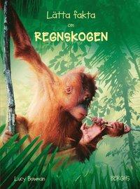 bokomslag Lätta fakta om regnskogen