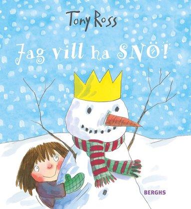 bokomslag Jag vill ha snö!