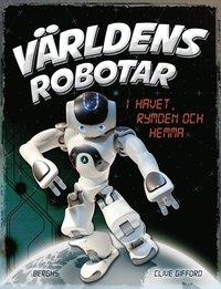 bokomslag Världens robotar : i havet, rymden och hemma