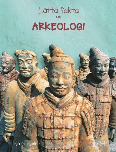 bokomslag Lätta fakta om arkeologi