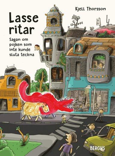 bokomslag Lasse ritar : Sagan om pojken som inte kunde sluta teckna