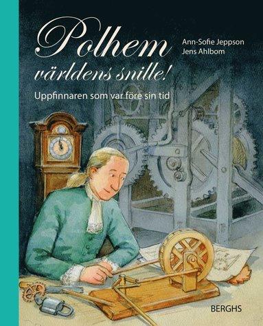 bokomslag Polhem, världens snille! : uppfinnaren som var före sin tid