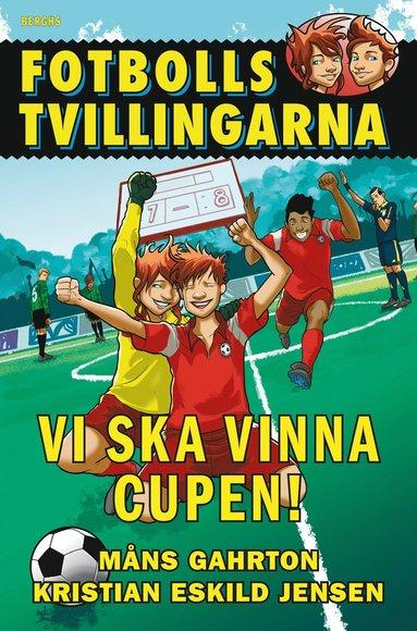 bokomslag Fotbollstvillingarna 5 : Vi ska vinna cupen!