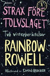 bokomslag Strax före tolvslaget : två vinterberättelser