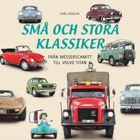 bokomslag Små och stora klassiker : Från Messerschmittt till Volvo Titan