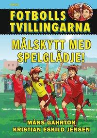 bokomslag Fotbollstvillingarna 6 : Målskytt med spelglädje!