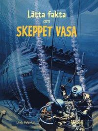 bokomslag Lätta fakta om skeppet Vasa