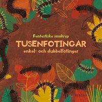 bokomslag Tusenfotingar och enkel- och dubbelfotingar