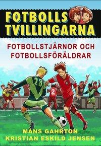 bokomslag Fotbollsstjärnor och fotbollsföräldrar