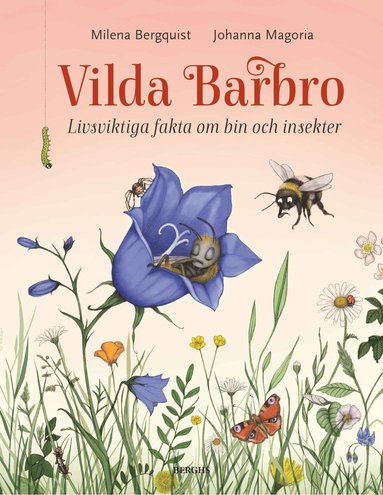 bokomslag Vilda Barbro : livsviktiga fakta om bin och insekter