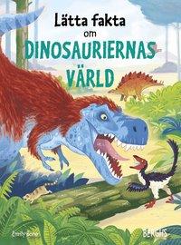 bokomslag Lätta fakta om dinosauriernas värld