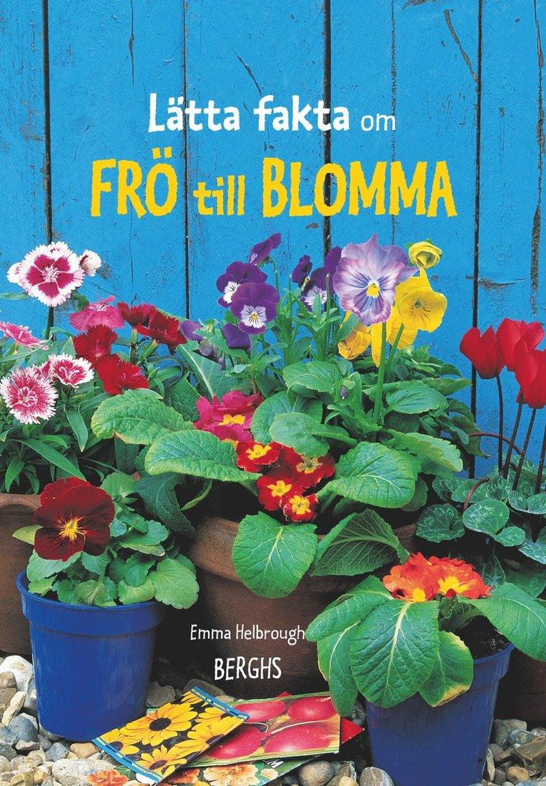 Lätta fakta om frö till blomma 1