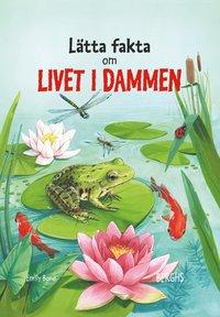 bokomslag Lätta fakta om livet i dammen