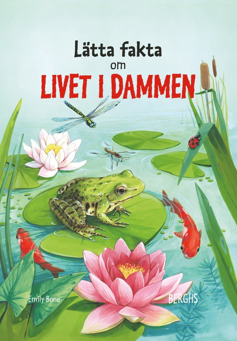 Lätta fakta om livet i dammen 1