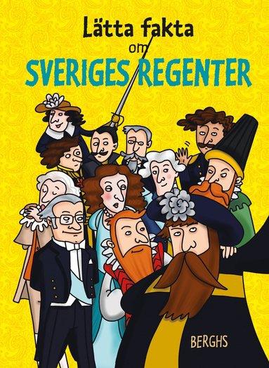 bokomslag Lätta fakta om Sveriges regenter