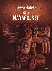 bokomslag Lätta fakta om Mayafolket