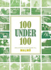 bokomslag 100 under 100 : din ultimata budgetguide till Malmö