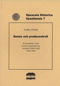 bokomslag Genus och producentroll : kvinnoarbete inom svensk bergshantering, exemplet Jäders bruk 1640-1840