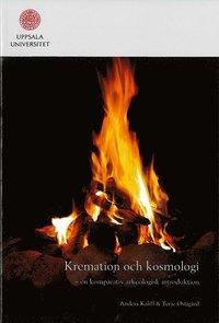 bokomslag Kremation och kosmologi : en komparativ arkeologisk introduktion