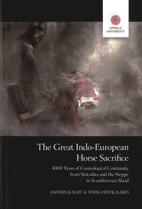 bokomslag The Great Indo-European Horse Sacrifice