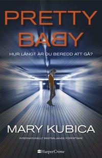 bokomslag Pretty Baby : hur långt är du beredd att gå?