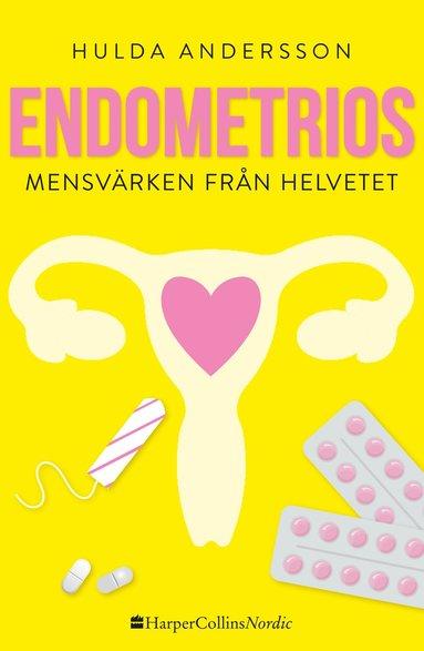 bokomslag Endometrios : mensvärken från helvetet