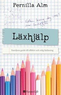 bokomslag Läxhjälp : familjens guide till effektiv och rolig läxläsning