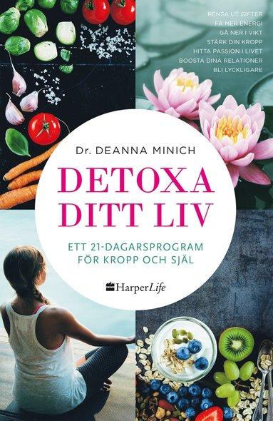 bokomslag Detoxa ditt liv : ett 21-dagars program för kropp och själ