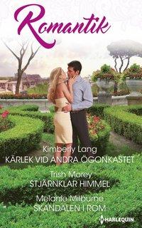 bokomslag Kärlek vid andra ögonkastet ; Stjärnklar himmel ; Skandalen i Rom