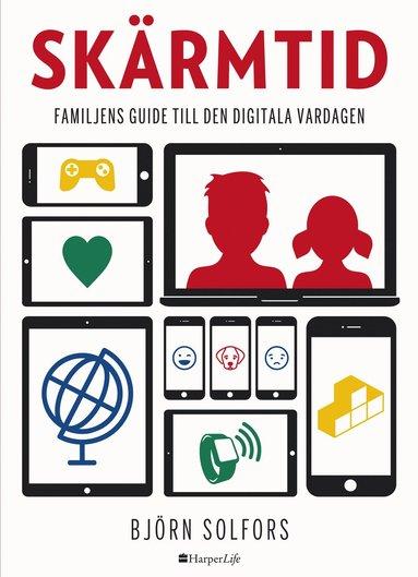 bokomslag Skärmtid : familjens guide till den digitala vardagen