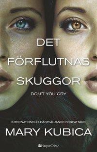 bokomslag Det förflutnas skuggor - Don't you cry
