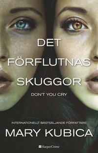 bokomslag Det förflutnas skuggor - Don't you cry