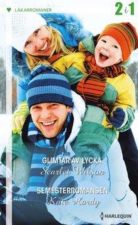 bokomslag Glimtar av lycka / Semesterromansen