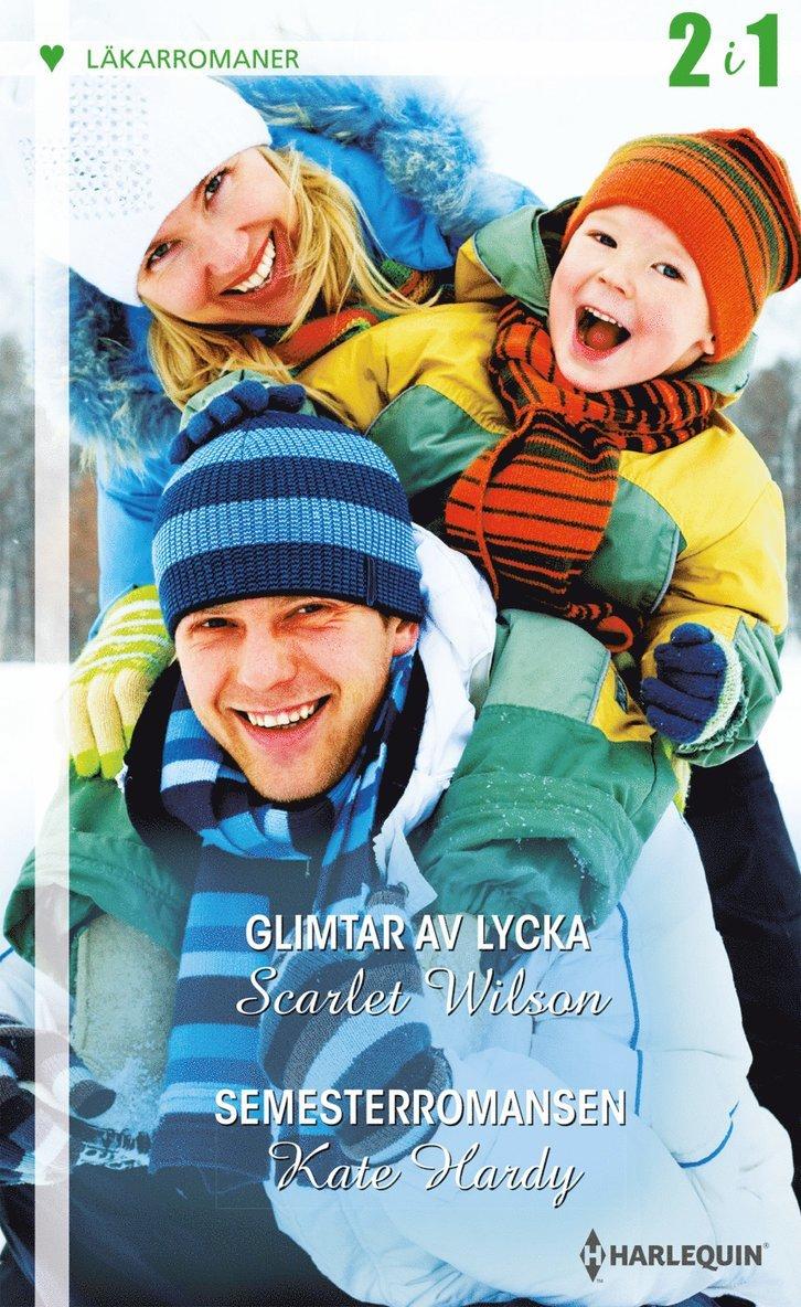 Glimtar av lycka / Semesterromansen 1