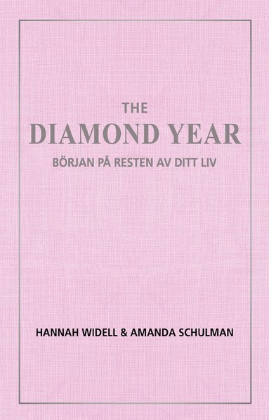 bokomslag The diamond year : början på resten av ditt liv