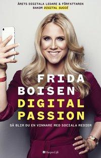 bokomslag Digital passion - så blir du en vinnare med sociala medier