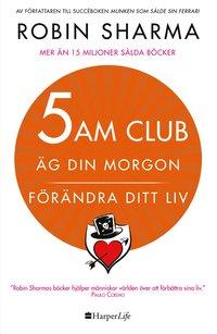 bokomslag 5 am club : äg din morgon och förändra ditt liv