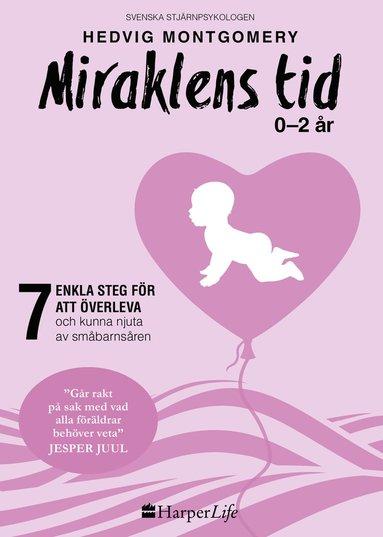 bokomslag Miraklens tid : 0-2 år