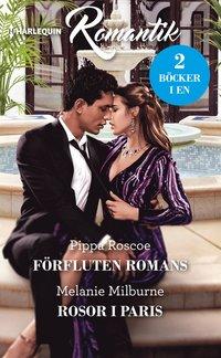 bokomslag Förfluten romans ; Rosor i Paris
