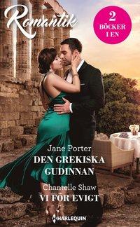 bokomslag Den grekiska gudinnan ; Vi för evigt