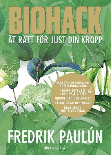 bokomslag Biohack : ät rätt för just din kropp