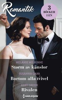 bokomslag Storm av känslor ; Bortom alla tvivel ; Rivalen