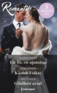bokomslag Ett liv, en njutning ; Kärlek i sikte ; Glödhett avtal