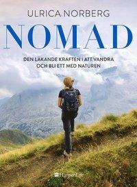 bokomslag Nomad : den läkande kraften i att vandra och bli ett med naturen