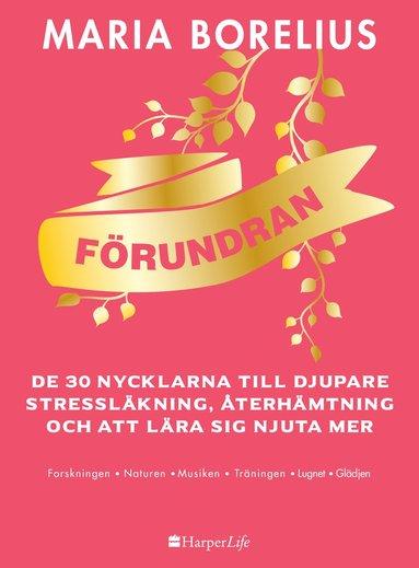 bokomslag Förundran : de 30 nycklarna till djupare stressläkning, återhämtning och att lära sig njuta mer