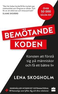 bokomslag Bemötandekoden : konsten att förstå sig på människor och få ett bättre liv.