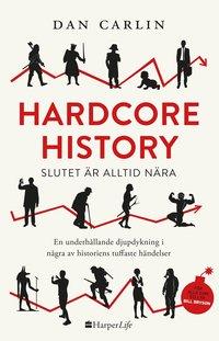 bokomslag Hardcore History : slutet är alltid nära